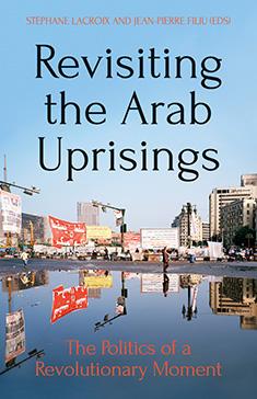 Revisting the Arab Uprisings