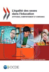 OCDE (2015), L'égalité des sexes dans l'éducation : Aptitudes, comportement et confiance, PISA, Éditions OCDE