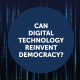 Can digital technology reivent democrary ? Copyrigths Sciences Po