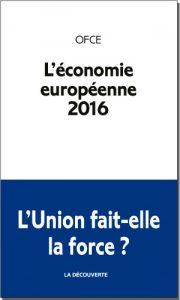 L'économie européenne 2016, OFCE, La Découverte