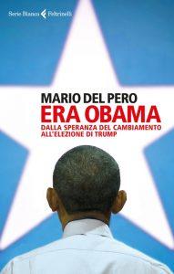 Era Obama di Mario Del Pero, Feltrinelli, 2017