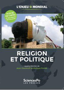 L'Enjeu mondial. Religion & politique. Presses de Sciences Po, sept. 2017