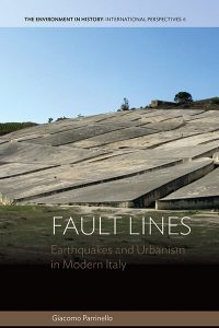 Fault Lines Earthquakes and Urbanism in Modern Italy Giacomo Parrinello, Berghahn Books, 2015