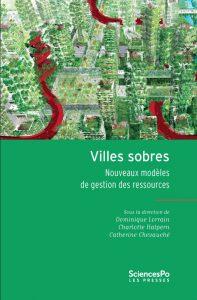 Villes sobres Nouveaux modèles de gestion des ressources Dominique Lorrain, Charlotte Halpern, Catherine Chevauché (dir.), Presses de Sciences Po, janvier 2018
