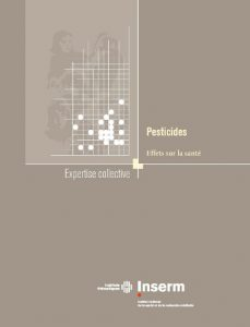 "Synthèse de l'expertise collective ""Pesticides"" , Inserm, juillet 2013"