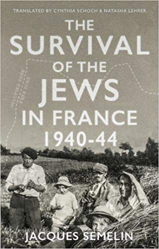 The Survival of the Jews in France, Jacques Semelin. Hurst Publishers, 2018