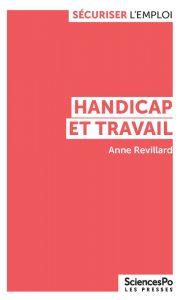 Handicap et travail Anne Revillard Presses de Sciences Po | Sécuriser l'emploi, mai 2019