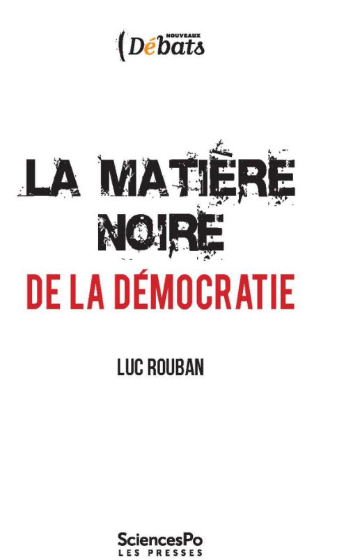 La matière noire de la démocratie, Luc Rouban, Presses de Sciences Po, sept. 2019