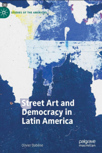 Street Art and Democracy in Latin America Authors: Dabène, Olivier