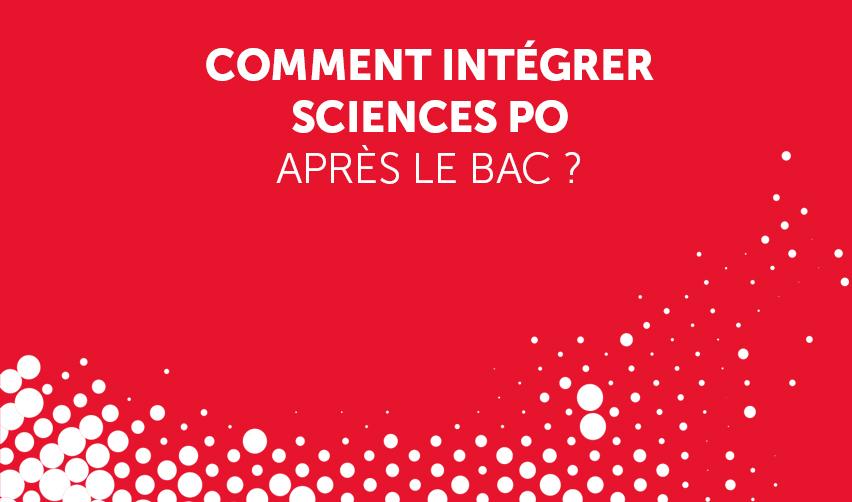 Comment intégrer Sciences Po après le bac ?