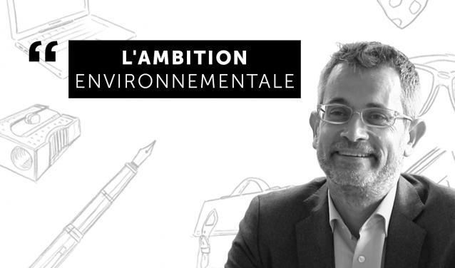 """""""Pousser l'ambition environnementale"""""""