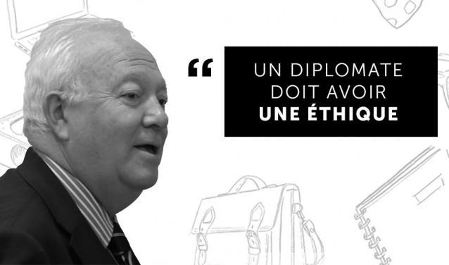 """""""Un diplomate doit avoir une éthique"""""""
