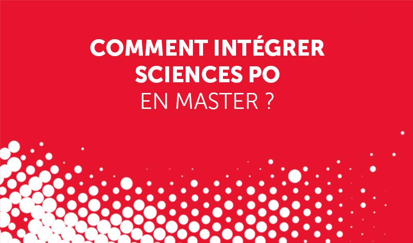 Comment intégrer Sciences Po en master ?